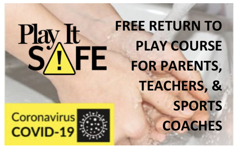 PLAY IT SAFE – FREE Covid 19 Awareness Training Course (90 mins to complete). Suitable for Parents, Volunteers, Teachers and Sports Coaches working in a return to play setting